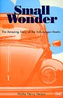 Small Wonder : The Amazing Story of the...