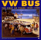 Vw Bus : The First 50 Years 1949-1999